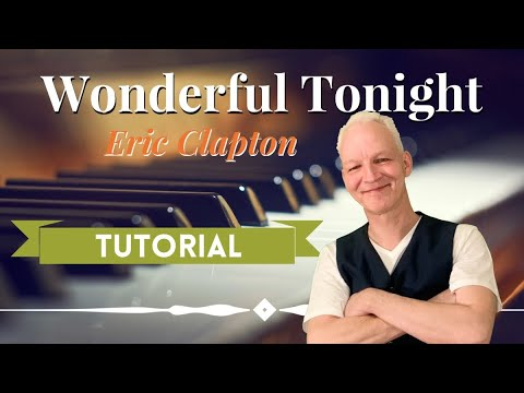 How to play Wonderful Tonight (Eric Clapton). Piano tutorial, score and PDF