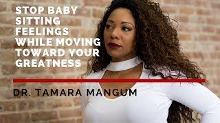 Stop Babysitting Feelings - Move Toward Greatness