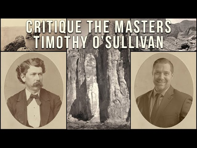 Critique The Master's Timothy O'Sullivan