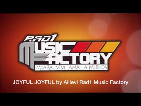 Joyful Joyful by Allievi Rad1 Music Factory