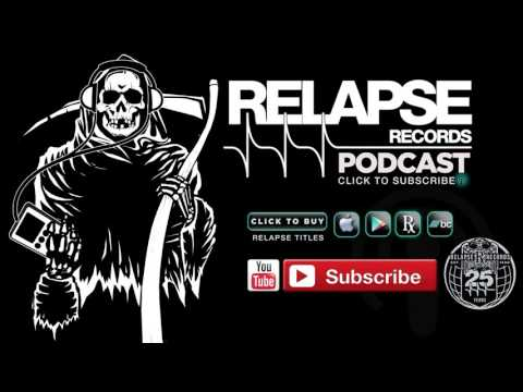 Relapse Records Podcast #39 Relapse 25th Anniversary Feat. Matt Jacobson December 2015