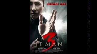 Repeat youtube video Ip Man 3 Theme Song
