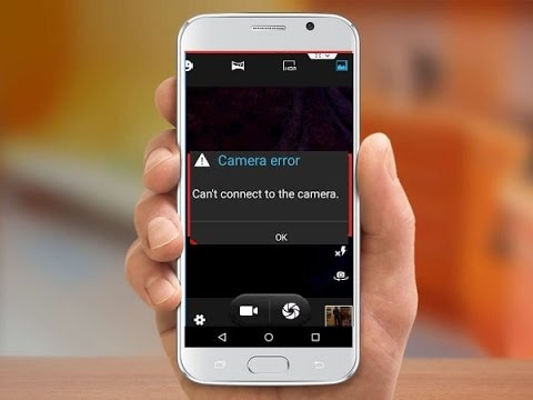 How to Fix Can't Connect to the Camera Error in Android Phone or Tablet