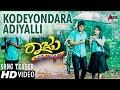 Raju Kannada Medium HD Song Teaser 2017 Kodeyondara Adiyalli Gurunandan Aavanthika