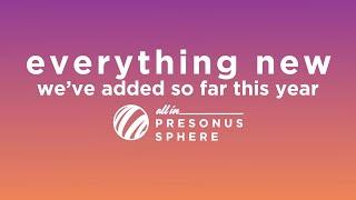 Everything New In PreSonus Sphere So Far In 2021