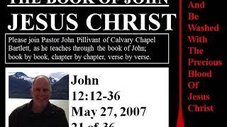 John 12:12-36, Calvary Chapel Bartlett, Pastor John Pillivant