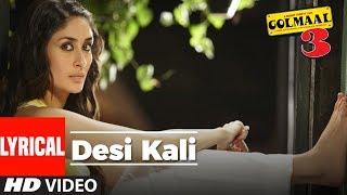 Desi Kali Lyrical Video: GolMaal 3 | Kareena Kapoor, Ajay Devgan, Arshad Warsi, Tusshar Kapoor
