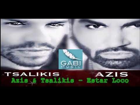 Azis & Tsalikis - Estar Loco / Азис & Тсаликис - Полудяваме (Edit By DjRose)