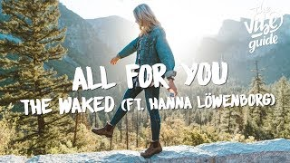 Baixar The Waked - All For You (Lyrics) ft. Hanna Löwenborg