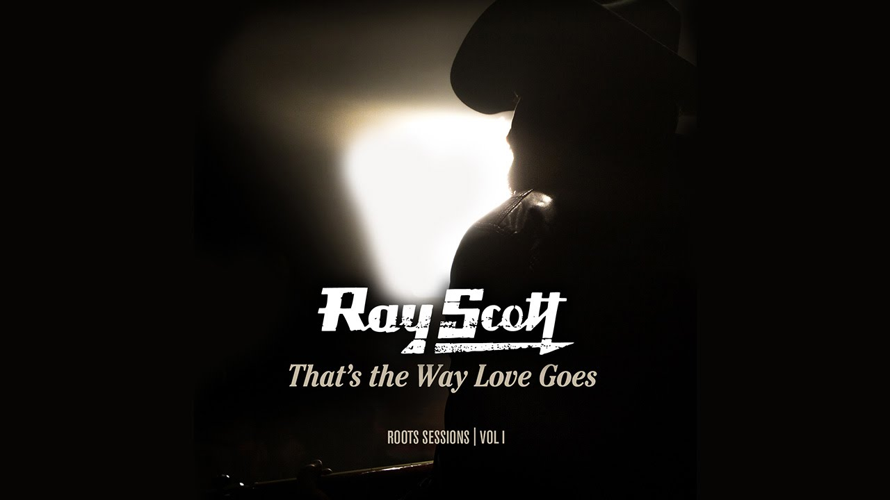 "That s the Way Love Goes"" Ray Scott Roots Sessions Vol 1 6"