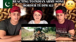 Indian Army Special Song( Border te Diwali) || PAKISTANIS REACTION ||