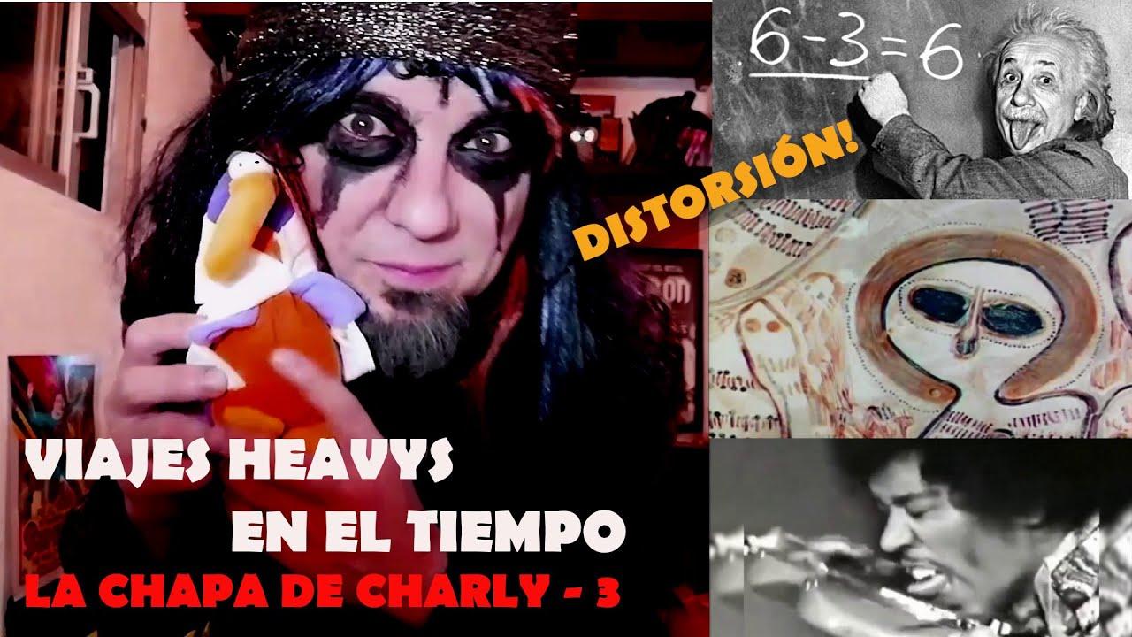 LA CHAPA DE CHARLY – DISTORSIÓN Y LOS VIAJES HEAVYS EN EL TIEMPO - LXDZ cap 2 (VLOG by GIGATRON)