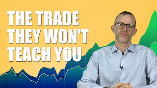 The Trade They Won't Teąch You