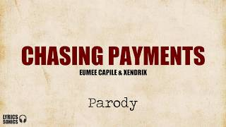Eumee and Xendrix - Chasing Payments Parody (Lyrics)