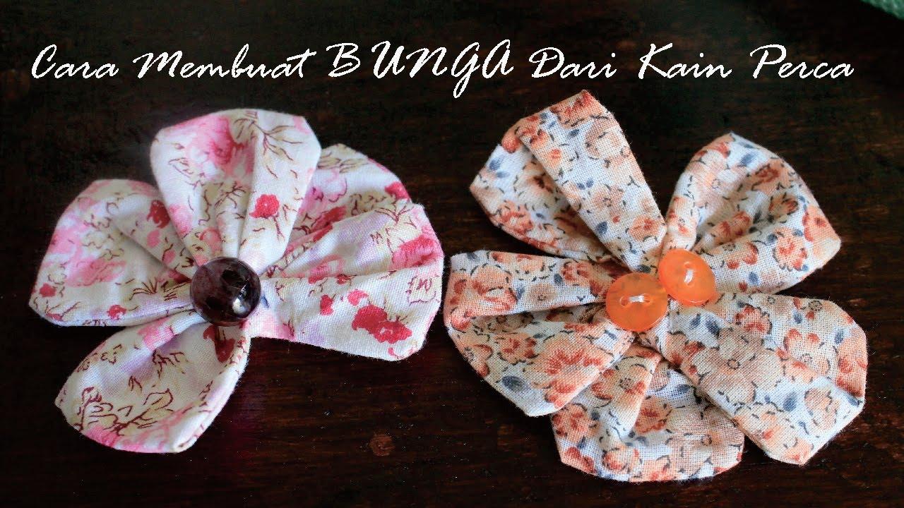 CARA MEMBUAT BUNGA DARI KAIN PERCA | DIY | fabric flower ...