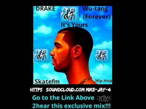 Drake - Wu-Tang Forever (It's Yours)  NEW 2013