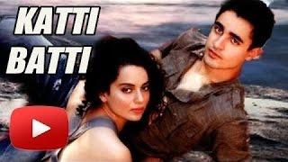 katti Batti Hindi Movie Official Trailer HD 2015 Ft- Imran Khan~ Kangana Ranaut