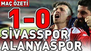 Sivasspor Alanyaspor Maç Özeti (1-0)