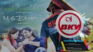 Jab Tak M.S Dhoni Romantic Bass Mix By DJ BKy