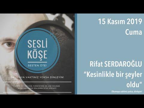 Rifat Serdaroğlu ''Kesinlikle bir şeyler oldu'' Sesli Köşe 15 Ka