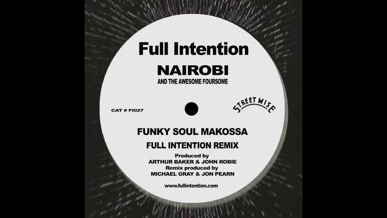 Nairobi and the Awesome Foursome - Funky Soul Makossa (Full Intention Remix)