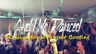Macklemore & Ryan Lewis   And We Danced (MassiveHouseProject Bootleg) (RadioEdit)