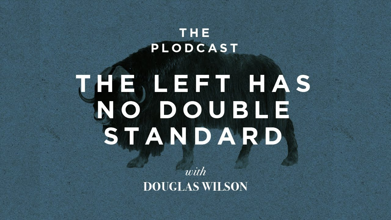 149: The Left Has No Double Standard