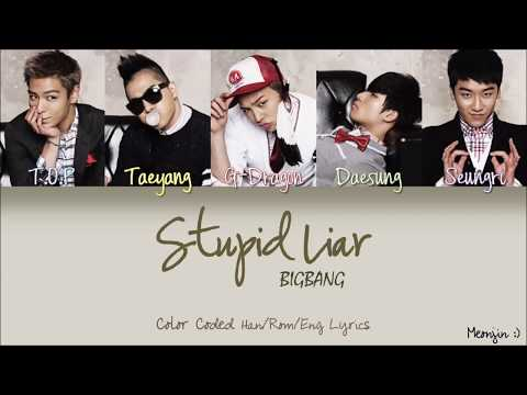 BIGBANG (빅뱅) - STUPID LIAR | Color Coded Lyrics (Han/Rom/Eng) | By Meonjin