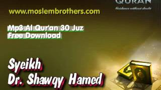 Http://www.moslembrothers.com/2011/12/free-mp3-quran-30-juz-syeikh-dr-shawqy.html click here to download mp3 al qur'an 30 juz.