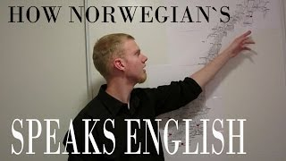 How Norwegians Speak English part 1