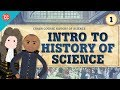 Intro to History of Science: Crash Cours