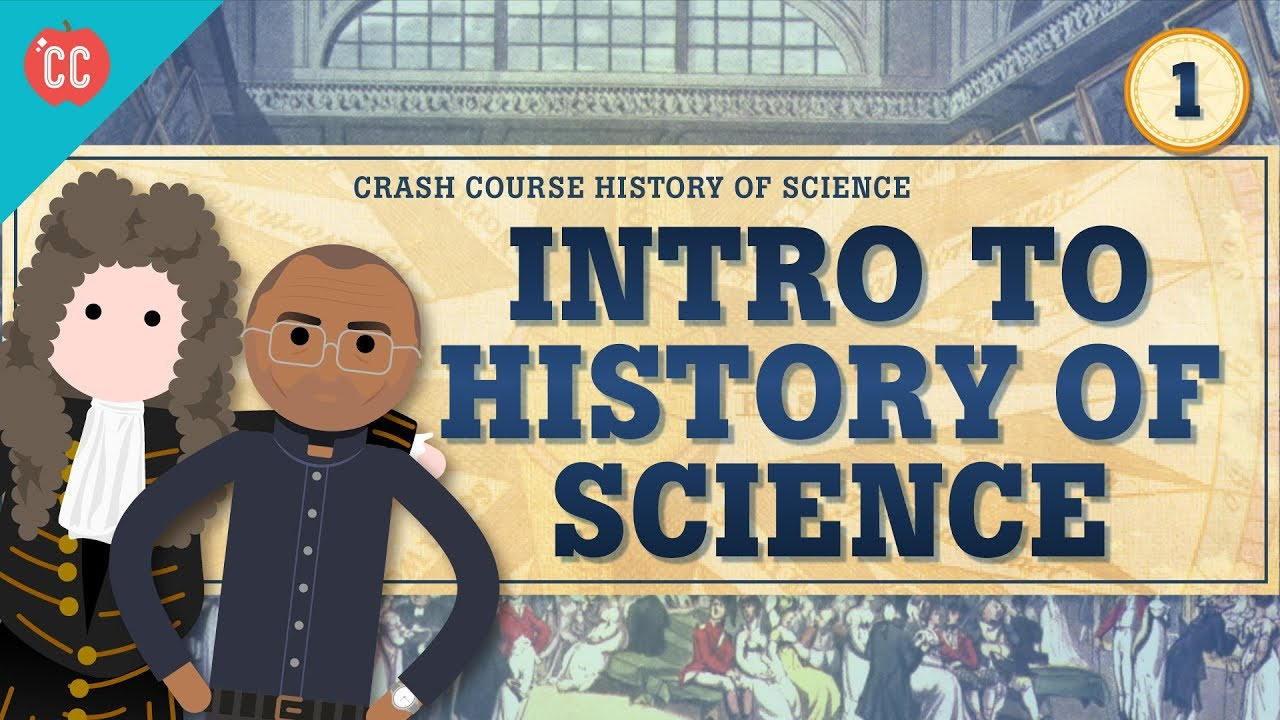 Intro to History of Science: Crash Course History of Science #1