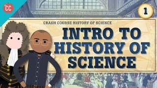 Download Intro to History of Science: Crash Course History of Science #1 Mp3 and Videos