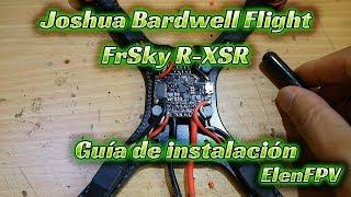 Joshua Bardwell Flight Controller y FrSky R-XSR l Instalación en español