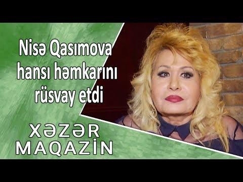 Nisə Qasımova hansı həmkarını rüsvay etdi - Xəzər Maqazin