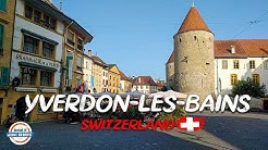 Discover the Charming Town of Yverdon-Les-Bains Switzerland!