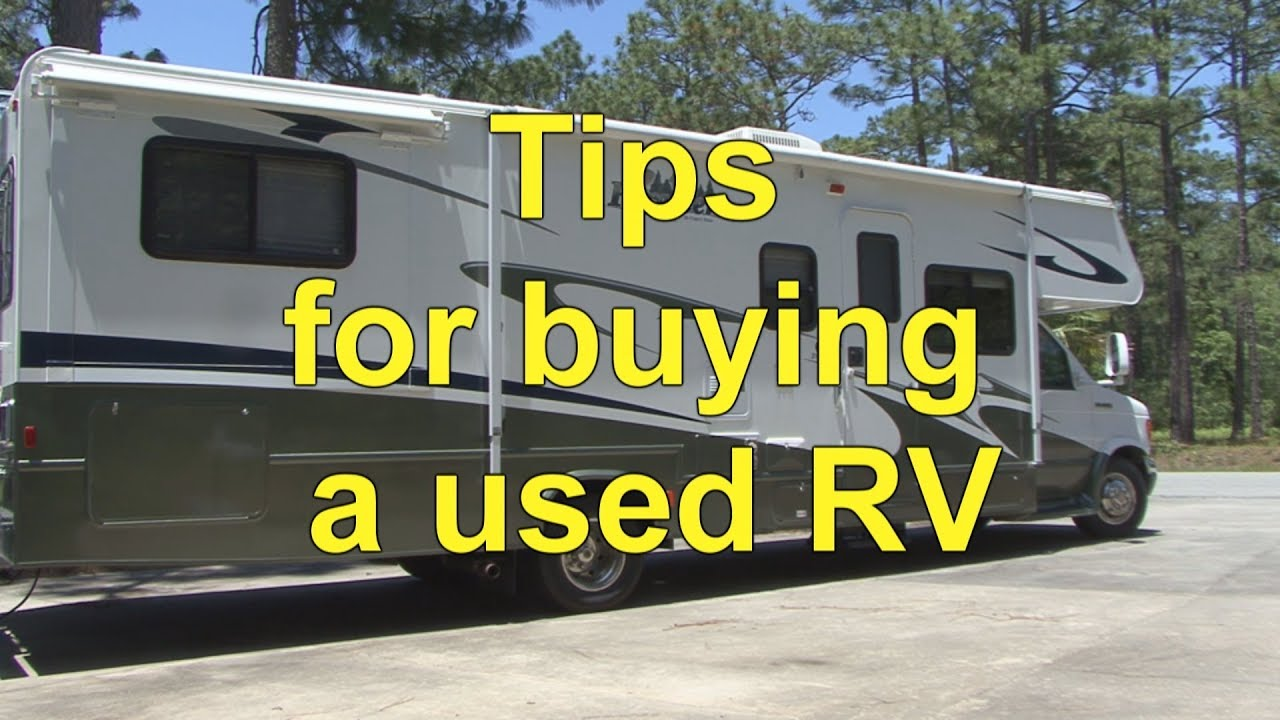 New Rv Owner How To Tips For Buying A Used Rv From An Rv Expert Youtube