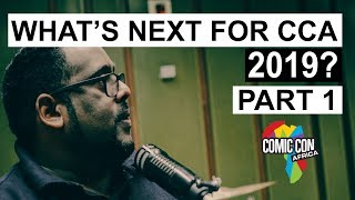 What's next for Comic Con Africa 2019? Part 1