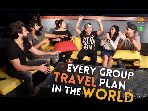 EVERY GROUP TRAVEL PLAN IN THE WORLD | Hasley India