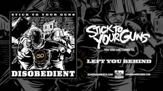 Watch Stick To Your Guns Left You Behind video