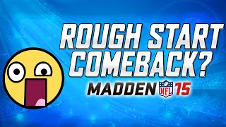 Rough Start - Can Someone Lead A Comeback? OMG! | Pack N Play Madden 15 Ultimate Team
