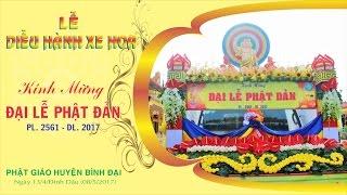Diễu hành xe hoa Phật Đản PL. 2561 - Phật Giáo huyện Bình Đại