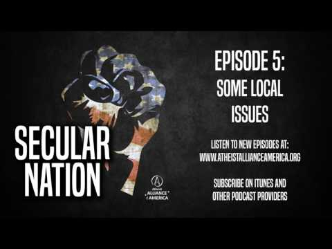 Secular Nation - Episode 5 - Some Local Issues