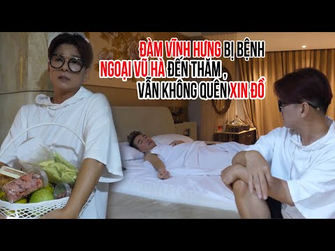 Đàm Vĩnh Hưng bị bệnh, Ngoại Vũ Hà tới thăm vẫn không quên xin đồ  Đôi Bạn Lầy Lội Nhất Showbiz Việt