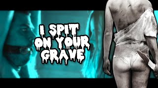 The Brutality Of I SPIT ON YOUR GRAVE Thumb
