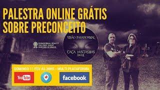 Preconceitos - Palestra Online - Caça Fantasmas Brasil #1073