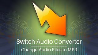 how-to-change-files-to-mp3-format---switch-converter-tutorial