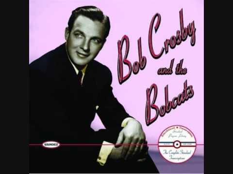 Bob Crosby and the Bobcats - Way Back Home