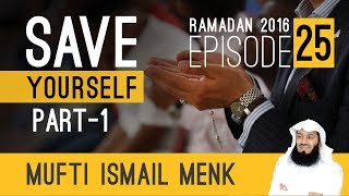 Mufti Menk - Ramadan 2016 - Save Yourself Series - Episode 25
