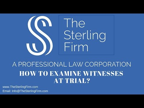 HOW TO EXAMINE A WITNESS IN A CIVIL TRIAL?
